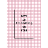 Love is friendship on Fire Magnet Greeting Card