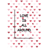 Love Is All Around Magnet Greeting Card