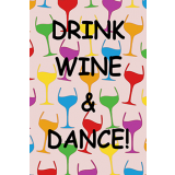 Drink Wine & Dance 60mm x 90mm Magnet